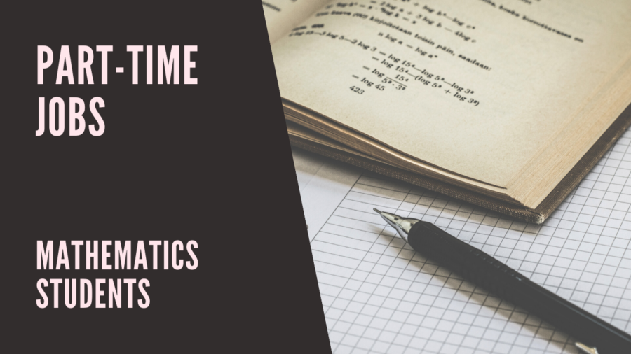 A list of the best part-time jobs for mathematics students.
