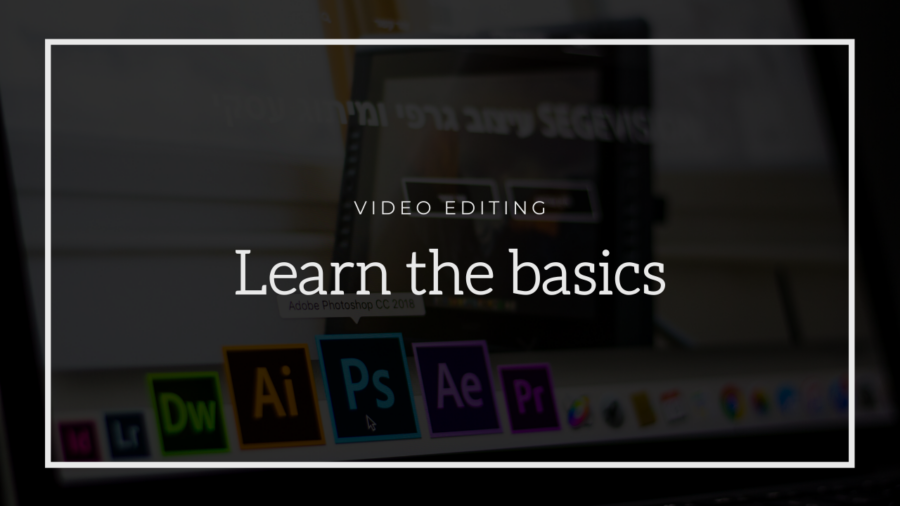 Learn the basics of video editing.