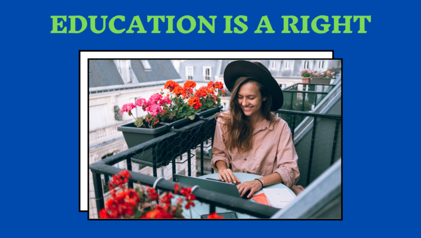 Education is a right, not a privilege.