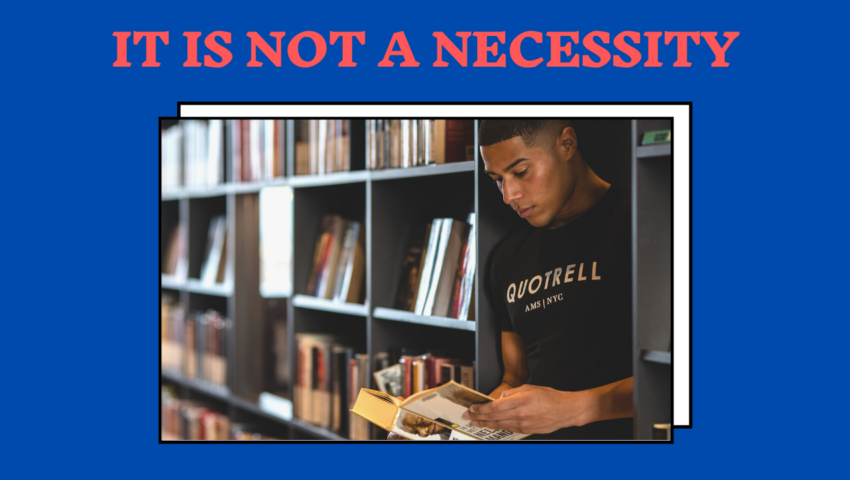 Education is not a necessity.