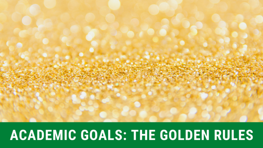 Golden rules of academic goals.