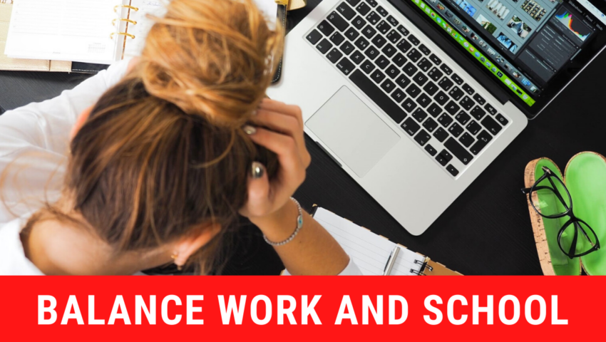 How to balance work and school: the best tips.