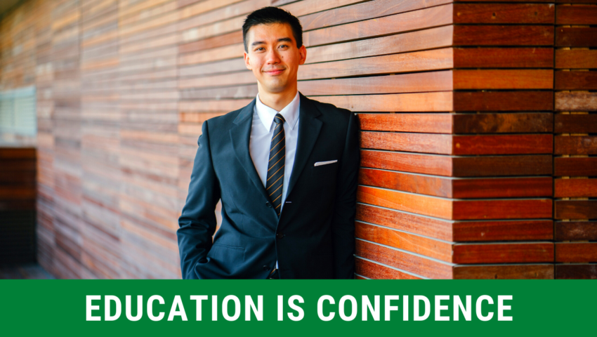 Reason 2: education is confidence.
