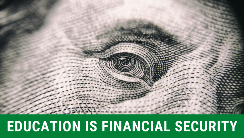 Reason 1: education means financial security.