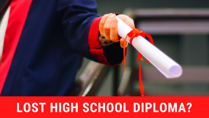 Have you lost your high school diploma? Here's how to get it back!