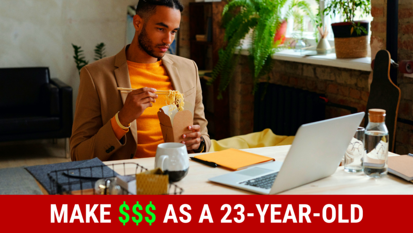 Make money as a 23 year old with these jobs.