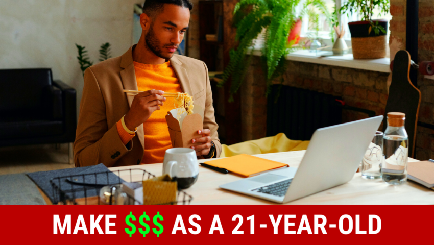 Make money as a 21 year old with these jobs.