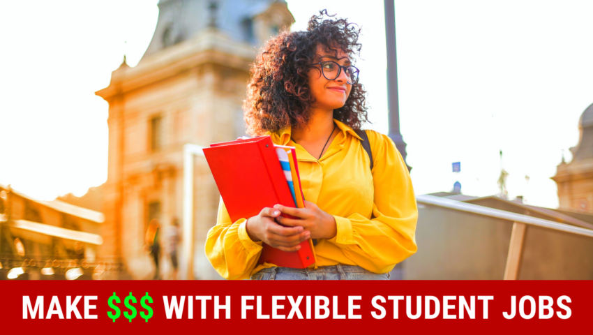 Make money with these flexible student jobs: so much flexibility!