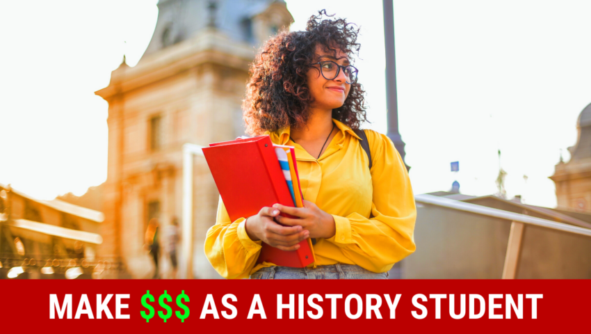 Learn how to make money as a history student by working these student jobs!