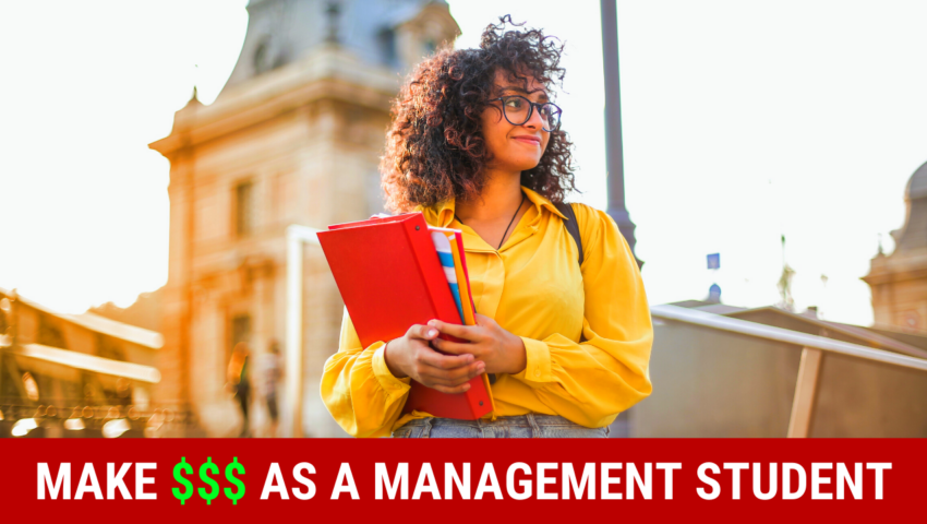 Learn how to make money as a management student by working these student jobs!