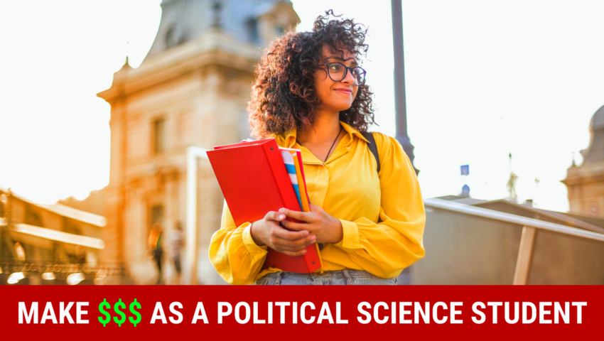 Learn how to make money as a political science student by working these student jobs!
